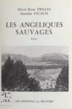 Amédée Escach et Marie-Rose Trilles - Les angéliques sauvages.
