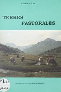 Amédée Escach et Daniel Grasset - Terres pastorales.