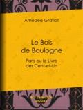 Amédée Gratiot - Le Bois de Boulogne - Paris ou le Livre des Cent-et-Un.