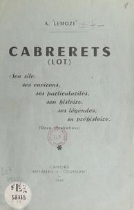 Amédée Lemozi - Cabrerets (Lot) - Son site, ses environs, ses particularités, son histoire, ses légendes, sa préhistoire. Avec onze illustrations.
