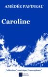 Amédée Papineau - Caroline.