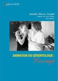 Amédée-Pierre Lachal - Animation en gérontologie : Hors sujet - D'une occupation de l'objet médical à un projet avec le sujet social.