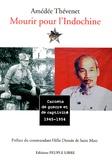 Amédée Thévenet - Mourir pour l'Indochine - Carnets de guerre et de captivité (1945-1954).