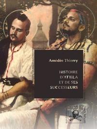 Amédée Thierry - Histoire d'Attila.