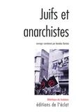 Amedeo Bertolo - Juifs et Anarchistes - Histoire d'une rencontre.