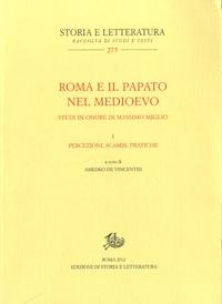 Amedeo De Vincentiis - Roma e il papato nel Medioevo - I : Percezioni, scambi, pratiche.