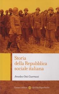 Amedeo Osti Guerrazzi - Storia della Repubblica sociale italiana.