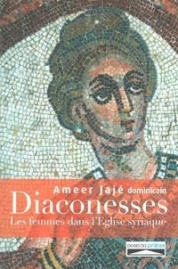 Ameer Jajé - Diaconesses - Les femmes dans l'Eglise syriaque.