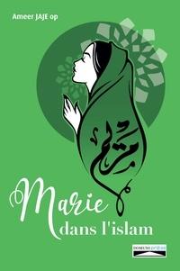 Ameer Jajé - Marie dans l'islam.