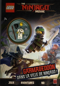 Ameet - The Lego Ninjago Movie - Garmageddon dans la ville de Ninjago ! - Avec une figurine à assembler.