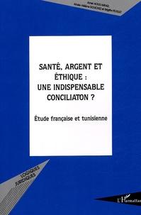 Santé, argent et éthique : une indispensable conciliation ? - Etude française et tunisienne.pdf