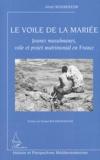 Amel Boubekeur - Le voile de la mariée - Jeunes musulmanes, voile et projet matrimonial en France.