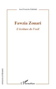 Amel Fenniche-Fakhfakh - Fawzia Zouari - L'écriture de l'exil.