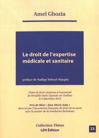 Le droit de l'expertise médicale et sanitaire - Amel Ghozia |
