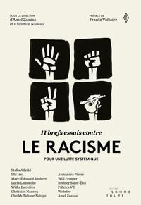 Amel Zaazaa et Christian Nadeau - 11 brefs essais contre le racisme - Pour une lutte systémique.