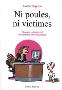 Goodtastepolice.fr Ni poules, ni victimes - Changez radicalement vos relations professionnelles Image