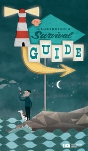 Amélia Giroux-Gagné et Nicolas Trost - The illustrator's survival guide - 2nd Edition.
