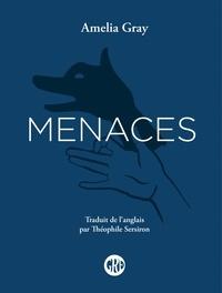 Amelia Gray - Menaces.