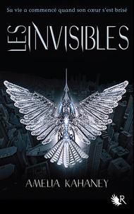 Amelia Kahaney - Les Coeurs brisés Tome 2 : Les invisibles.