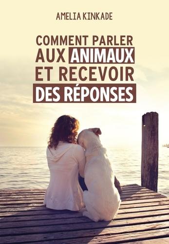 Comment parler aux animaux et recevoir des réponses - Format ePub - 9782858298501 - 13,99 €