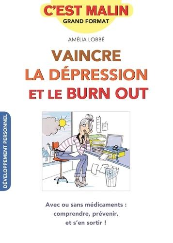 Amélia Lobbé - Vaincre la dépression et le burn-out.