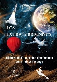 Deedr.fr Les Extraterriennes - Histoire de l'ascension des femmes dans l'air et l'espace Image