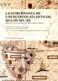 Amélia Polonia et Ana Maria Rivera Medina - La gobernanza de los puertos atlanticos, siglos XIV-XX - Politicas y estructuras portuarias.