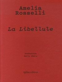 Amelia Rosselli - La Libellule - Panégyrique de la liberté.