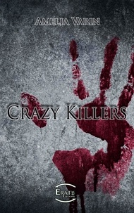 Amélia Varin - Crazy Killers.