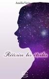 Amélia Varin - Réécrire les étoiles.