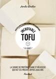 Amelia Wasiliev - Incroyable tofu - Plus de 65 recettes pour cuisiner le tofu au quotidien.