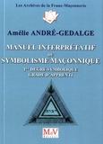 Amélie André-Gedalge - Manuel interprétatif du symbolisme maçonnique - 1er degré maçonnique - Grade d'apprenti.