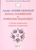Amélie André-Gedalge - Manuel interprétatif du symbolisme maçonnique - 2e degré symbolique, grade de compagnon.