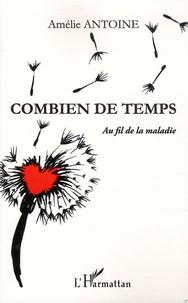 Amélie Antoine - Combien de temps - Au fil de la maladie.