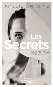 Amélie Antoine - Les secrets.