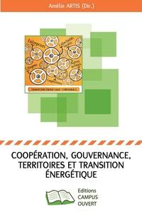 Coopération, gouvernance, territoires et transition énergétique - Amélie Artis pdf epub