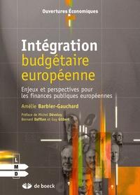 Amélie Barbier-Gauchard - Intégration budgétaire européenne - Enjeux et perspectives pour les finances publiques européennes.