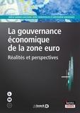 Amélie Barbier-Gauchard et Moïse Sidiropoulos - La gouvernance économique de la zone Euro - Réalités et perspectives.