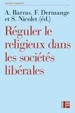 Amélie Barras et François Dermange - Réguler le religieux dans les sociétés libérales - Les nouveaux défis.