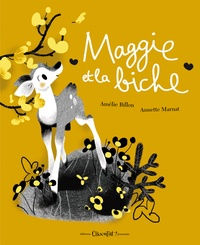 Amélie Billon et Annette Marnat - Maggie et la biche.
