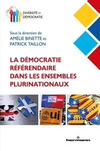 Amélie Binette et Patrick Taillon - La démocratie référendaire dans les ensembles plurinationaux.