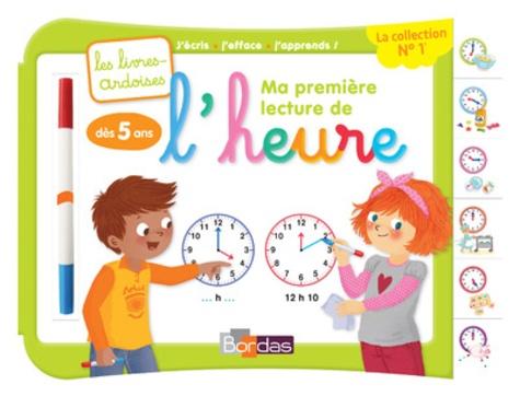 Amélie Blanquet et Virginie Chiodo - Ma première lecture de l'heure, dès 5 ans - Avec 1 feutre effaçable 2 couleurs.