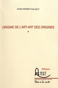Amélie Bonnet Balazut - Origine de l'art - art des origines.