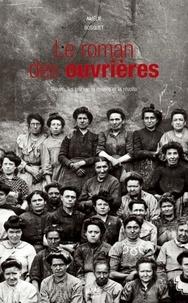 Amélie Bosquet - Le roman des ouvrières - Rouen, les usines, la misère et la révolte.