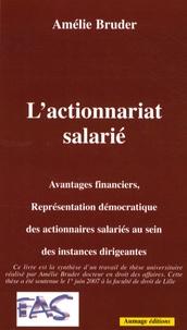 Amélie Bruder - L'actionnariat salarié - Avantages financiers, représentation démocratique des actionnaires salariés au sein des instances dirigeantes.