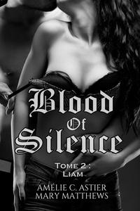 Téléchargement gratuit de livres en anglais pdf Blood Of Silence, Tome 2 : Liam par Amélie C. Astier, Mary Matthews 9782380730340 in French