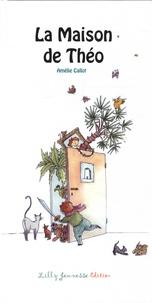 Amélie Callot - La maison de Théo.