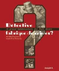 Amélie Chabrier et Marie-Eve Thérenty - Détective - Fabrique de crimes ? 1928-1940.