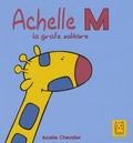 Amélie Chevalier - Achelle M - La girafe solitaire.