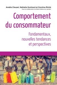 Amélie Clauzel et  Clauzel - Comportement du consommateur - Nouvelles tendances et perspectives.